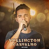 Wellington Carvalho (Ao Vivo) de Wellington Carvalho