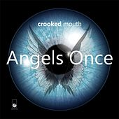 Angels Once fra Crooked Mouth