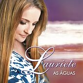 As Águas by Lauriete