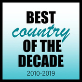 Best Country Of The Decade: 2010-2019 von Various Artists