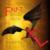 Faust: A Jazz Opera in One Act de Rex Bell Trio
