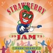 Strawberry Jam 1975 de Mark Searcy