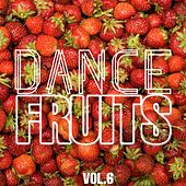 Dance Fruits, Vol. 6 von Various Artists