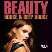 Beauty, Vol. 4 (House & Deep House) by Various Artists