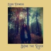 Mine the River von Kerri Powers