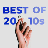 Best of 2010s by Various Artists