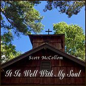 It Is Well with My Soul by Scott McCollom