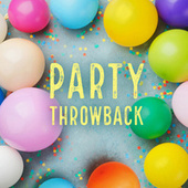 Party Throwback by Various Artists