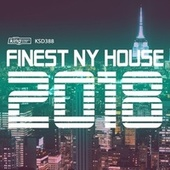 Finest NY House 2018 by Various Artists