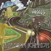 Still Heavy Eastern Canada by Various Artists