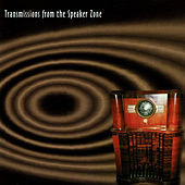 Transmissions from the Speaker Zone de Various Artists