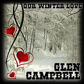 Our Winter Love de Glen Campbell