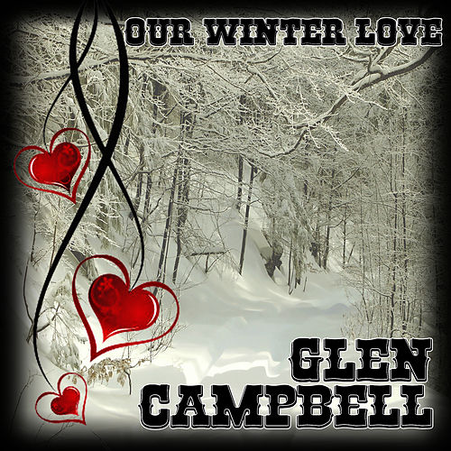 Our Winter Love by Glen Campbell