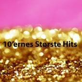 10'ernes Største Hits - Hits Fra Ariana Grande, Medina, Justin Bieber, Lukas Graham og andre by Various Artists