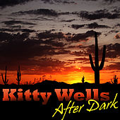 After Dark by Kitty Wells
