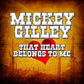 That Heart Belongs To Me de Mickey Gilley