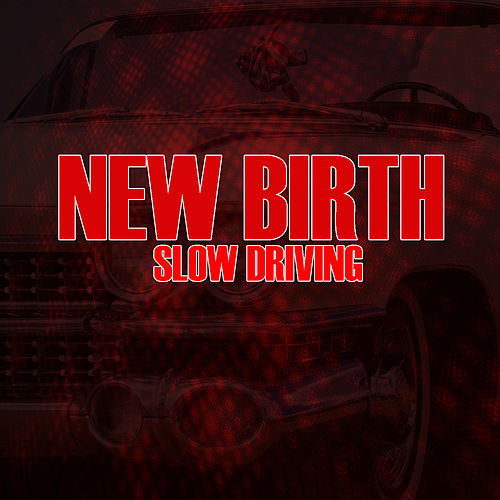 Slow Driving by New Birth