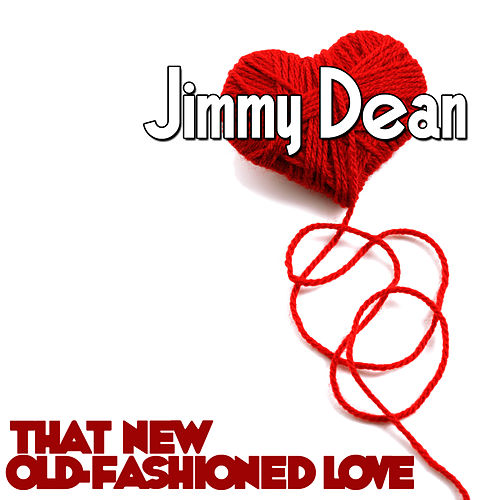That New Old-Fashioned Love by Jimmy Dean