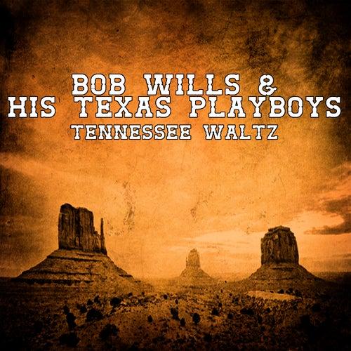Tennessee Waltz by Bob Wills & His Texas Playboys