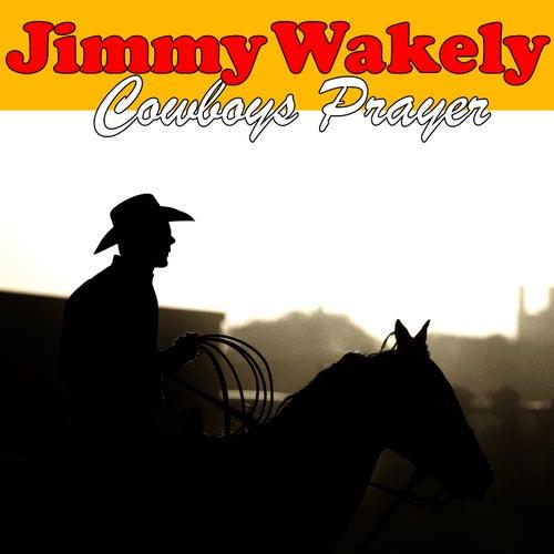 Cowboys Prayer by Jimmy Wakely