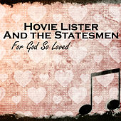 For God So Loved by Hovie Lister and The Statesmen
