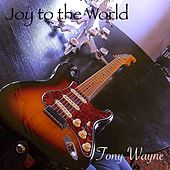 Joy to the World von Tony Wayne