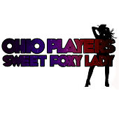 Sweet Foxy Lady by Ohio Players