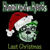 Last Christmas by Human Hamster Hybrids