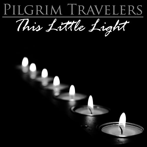 This Little Light by The Pilgrim Travelers