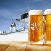Auf da Alm da gibts koa Sünd: Apre's Ski 2020 van Various Artists