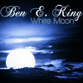 White Moon de Ben E. King