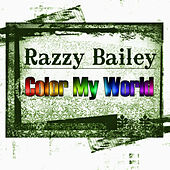 Color My World by Razzy Bailey