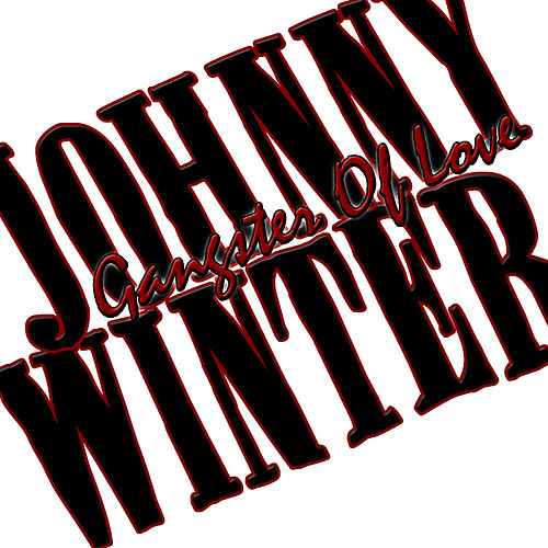 Gangster Of Love by Johnny Winter
