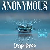 Drip Drop by Anonymous