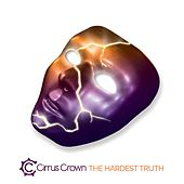 The Hardest Truth by Cirrus Crown