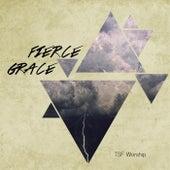 Fierce Grace by TSF Worship