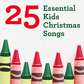 25 Essential Kids Christmas Songs by Various Artists