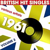 British Hits Singles 1961, Vol.3 by Various Artists