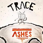 Ashes by Trace
