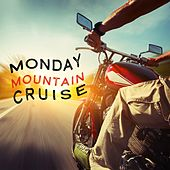 Monday Mountain Cruise (Chill and Upbeat Music) di Various Artists