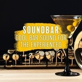 Soundbar: Cool Bar Sound for the Experienced Listener de Various Artists