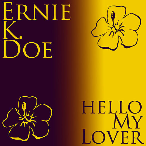 Hello My Lover by Ernie K-Doe