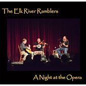 A Night at the Opera by The Elk River Ramblers