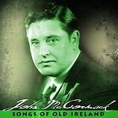 Songs Of Old Ireland by John McCormack