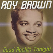 Good Rockin Tonight by Roy Brown