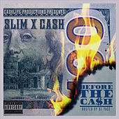 Before the Cash by Slim