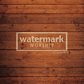 Covered by Watermark Worship