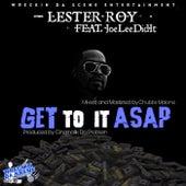 Get to It ASAP (Radio Edit) [feat. Joeleedidit] de Lester Roy