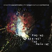 Raging Against the Machine by Thin Edge New Music Collective