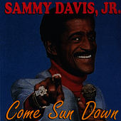 Come Sun Down by Sammy Davis, Jr.